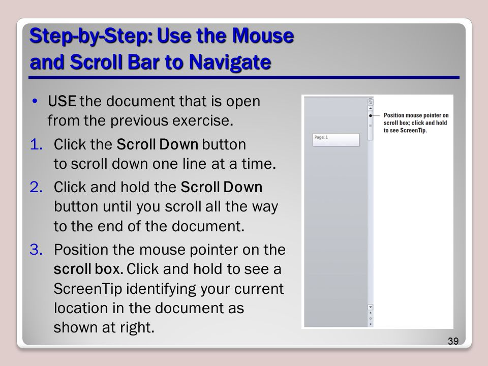 Step-by-Step: Use the Mouse and Scroll Bar to Navigate USE the document that is open from the previous exercise.