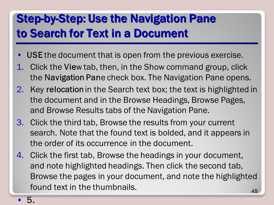 Step-by-Step: Use the Navigation Pane to Search for Text in a Document USE the document that is open from the previous exercise.