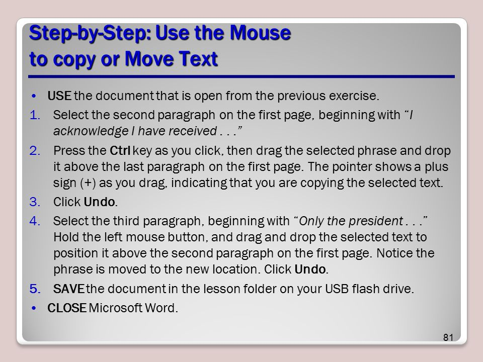 Step-by-Step: Use the Mouse to copy or Move Text USE the document that is open from the previous exercise.