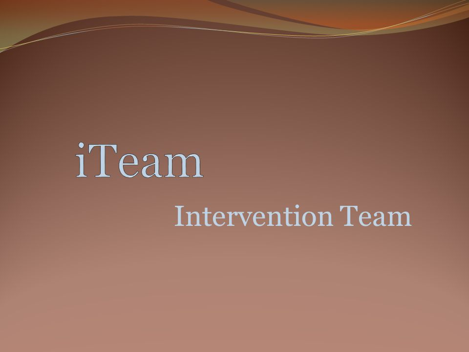 iTeam FAQ's Property of BSISD Department of Special Education When should I make a request for iTeam intervention.