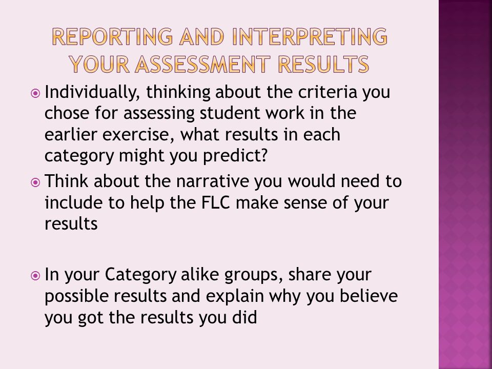  Individually, thinking about the criteria you chose for assessing student work in the earlier exercise, what results in each category might you predict.