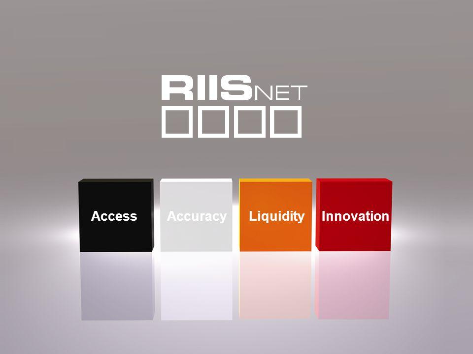Commercial Real Estate Innovators © 2009 RIISnet, LLC Access Innovation LiquidityAccuracy
