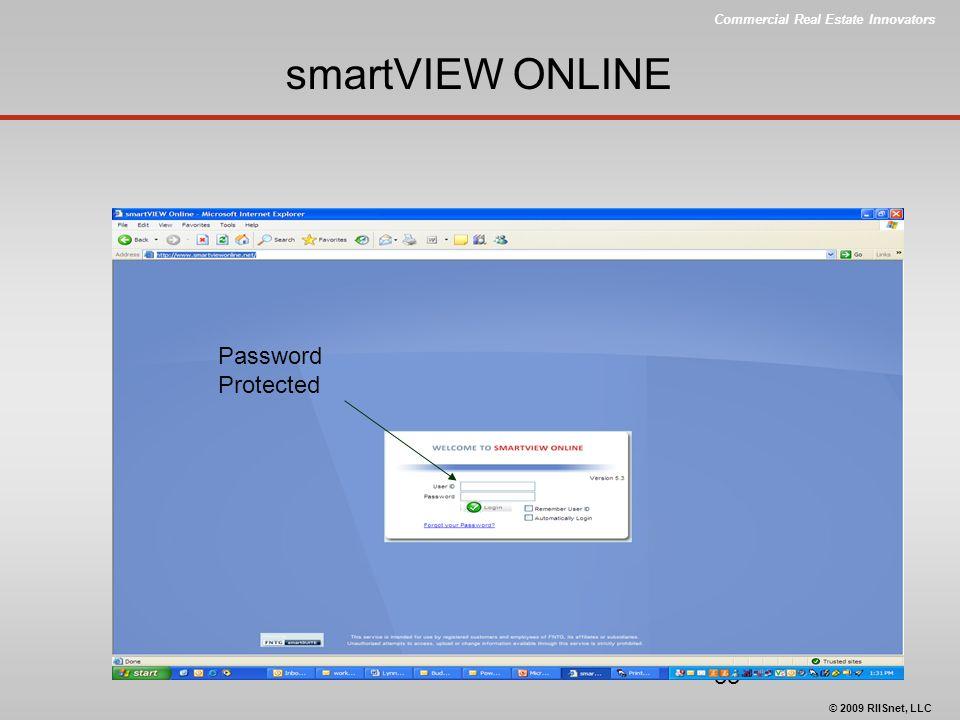 Commercial Real Estate Innovators © 2009 RIISnet, LLC 33 smartVIEW ONLINE Password Protected