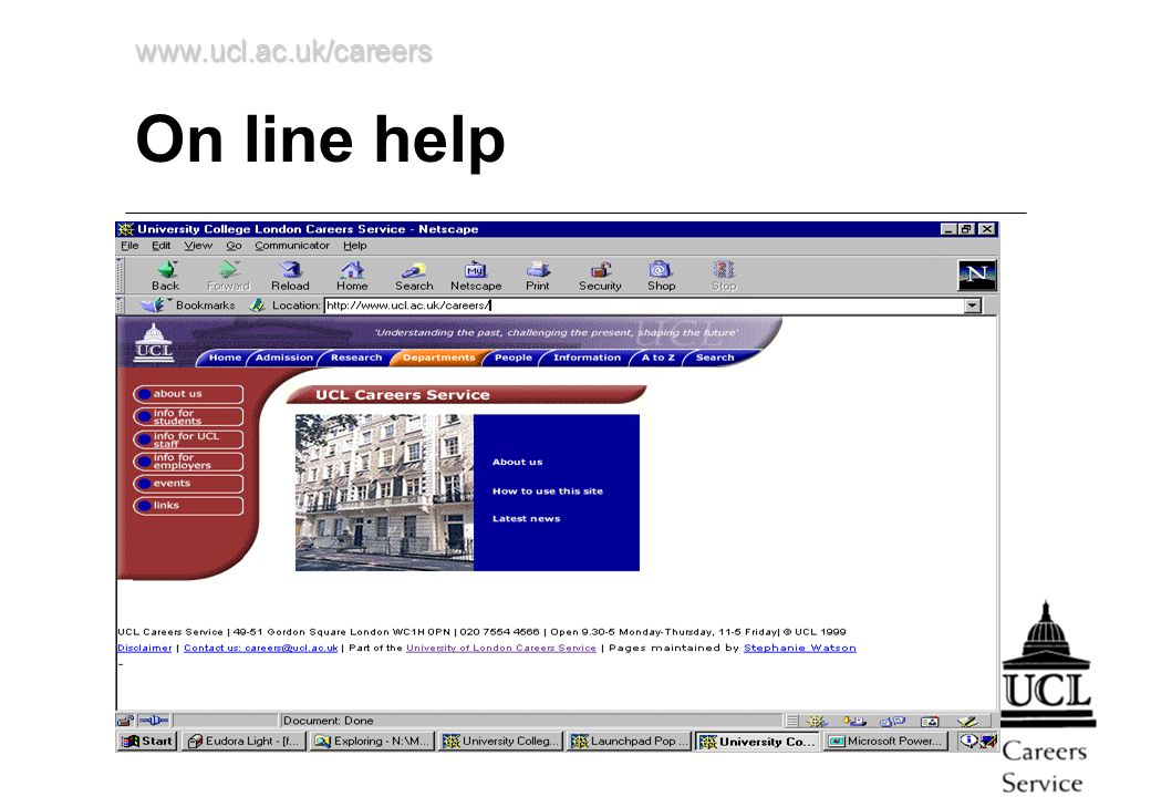 www.ucl.ac.uk/careers On line help