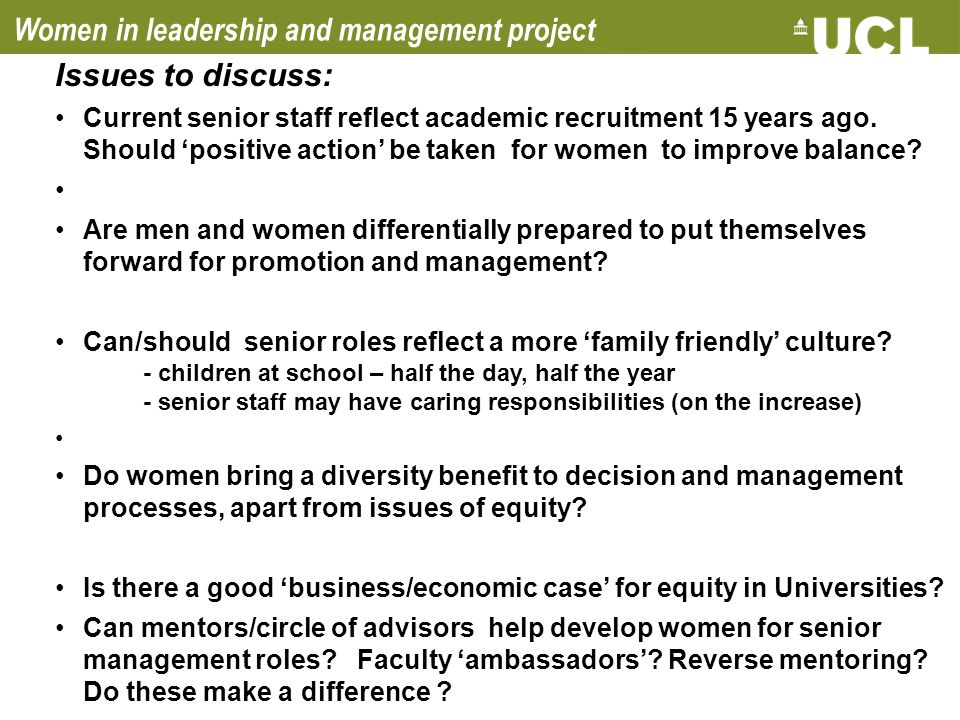 Women in leadership and management project Issues to discuss: Current senior staff reflect academic recruitment 15 years ago. Should 'positive action'