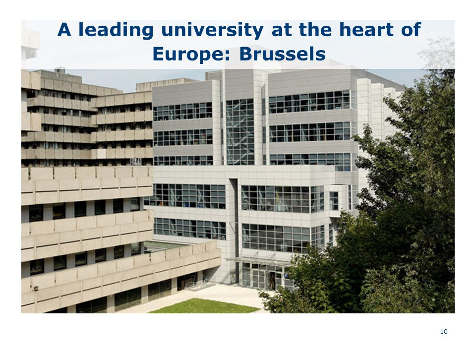10 A leading university at the heart of Europe: Brussels