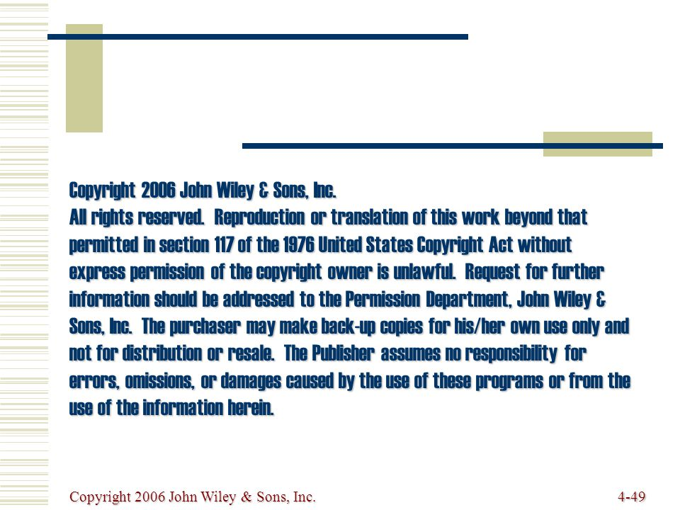 Copyright 2006 John Wiley & Sons, Inc.4-49 Copyright 2006 John Wiley & Sons, Inc.