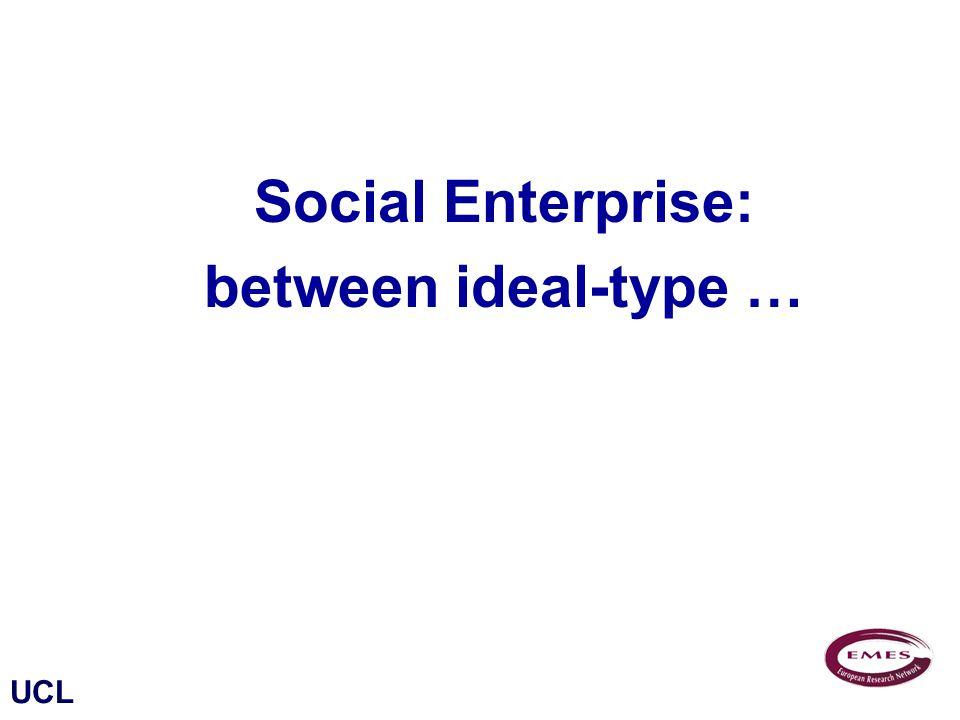UCL Social Enterprise: between ideal-type …