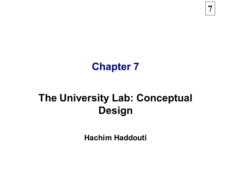 7 Chapter 7 The University Lab: Conceptual Design Hachim Haddouti