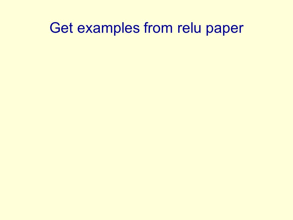 Get examples from relu paper