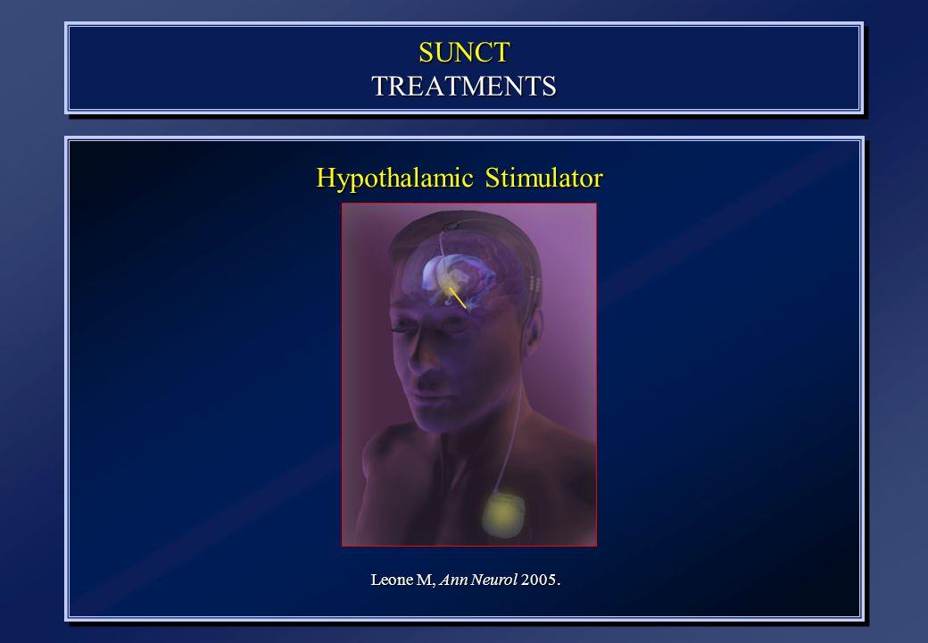 SUNCT TREATMENTS Hypothalamic Stimulator Leone M, Ann Neurol 2005.