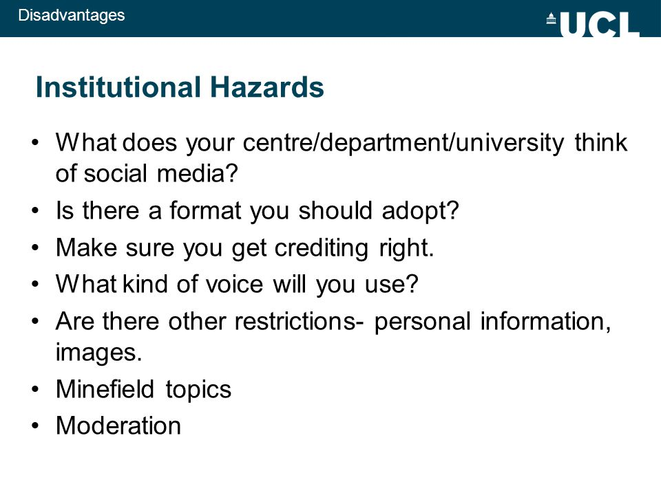 Institutional Hazards What does your centre/department/university think of social media.