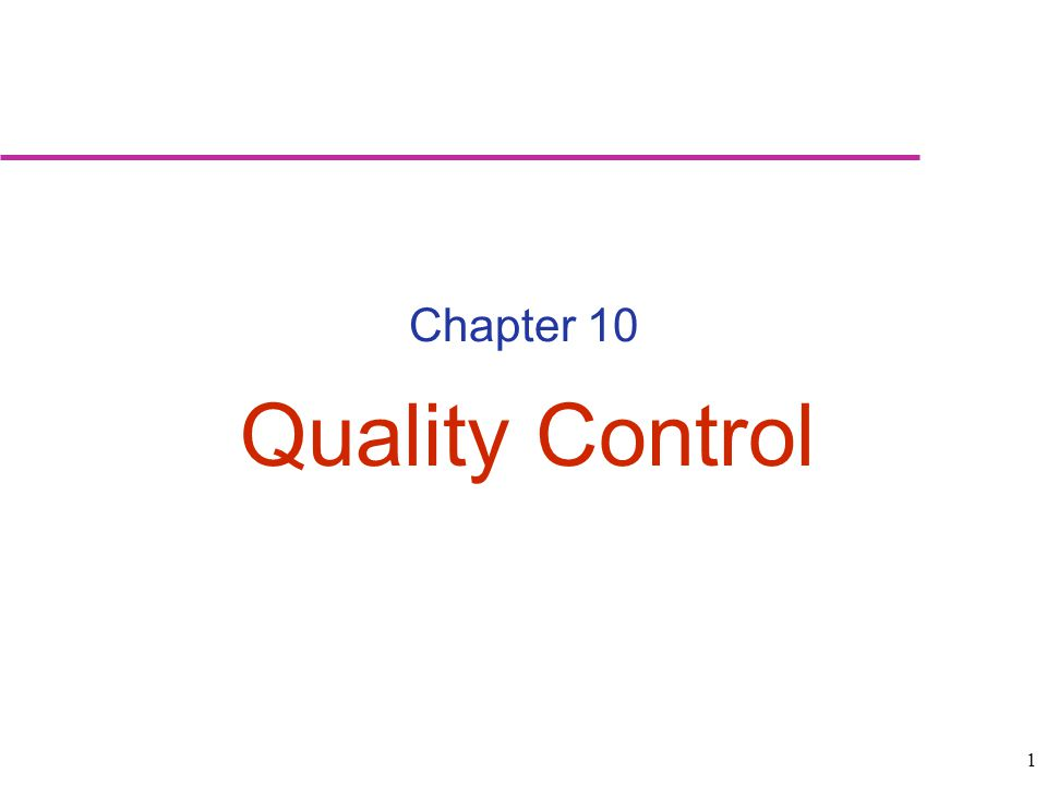 1 Chapter 10 Quality Control