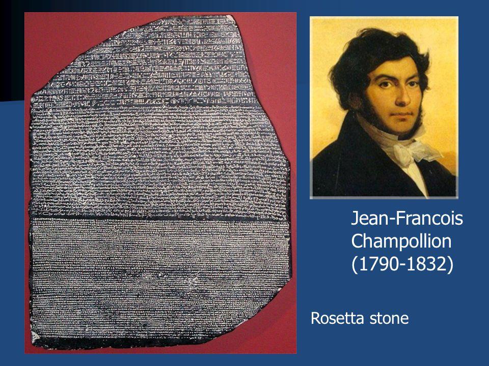 Jean-Francois Champollion (1790-1832) Rosetta stone
