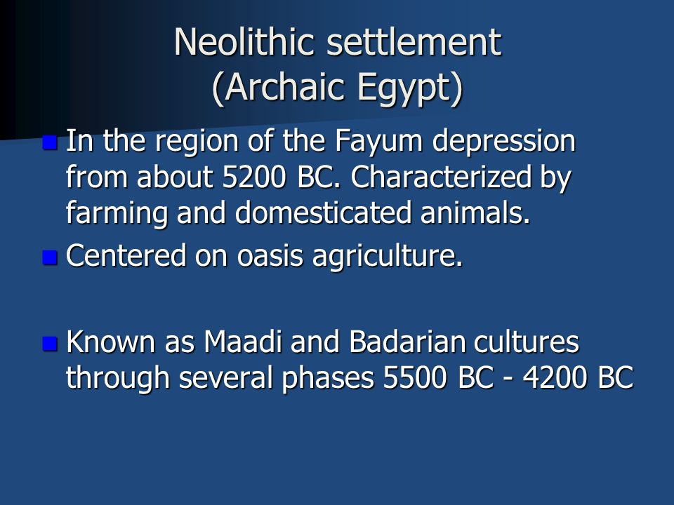 Neolithic settlement (Archaic Egypt) In the region of the Fayum depression from about 5200 BC.