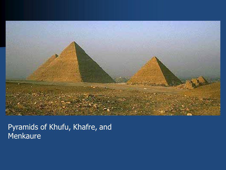 Pyramids of Khufu, Khafre, and Menkaure