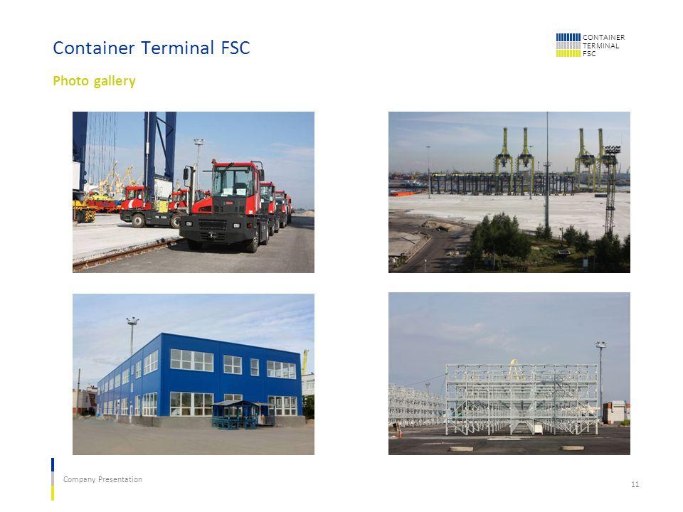 CONTAINER TERMINAL FSC Company Presentation 11 Container Terminal FSC Photo gallery