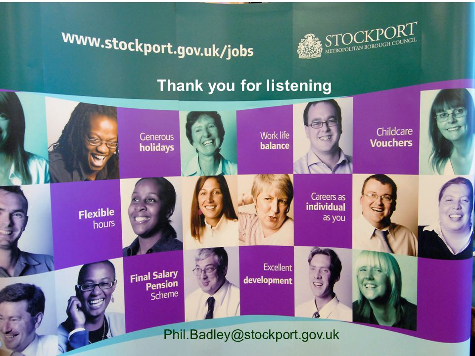 Phil.Badley@stockport.gov.uk Thank you for listening