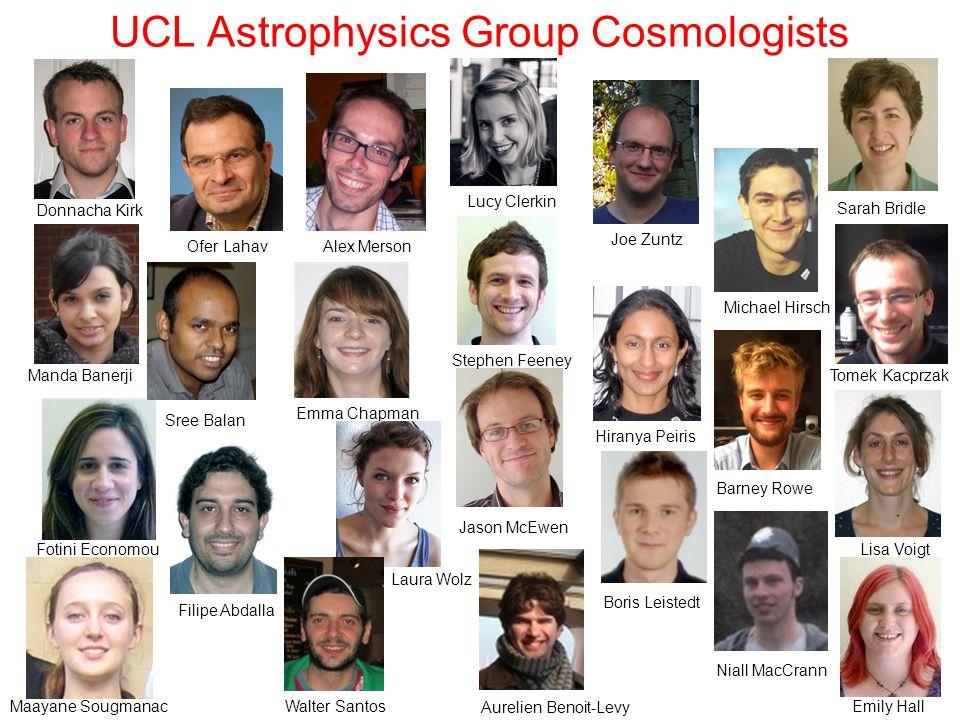 UCL Astrophysics Group Cosmologists Ofer Lahav Tomek Kacprzak Barney Rowe Michael Hirsch Sarah Bridle Sree Balan Fotini Economou Alex Merson Emily Hal