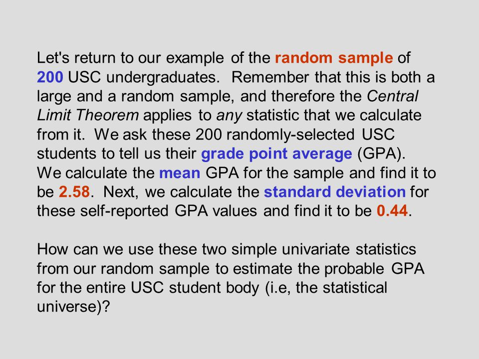 Let s return to our example of the random sample of 200 USC undergraduates.