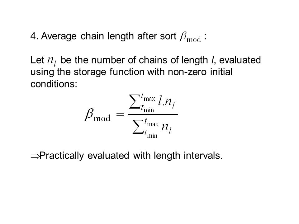 4. Average chain length after sort : Let be the number of chains of length l, evaluated using the storage function with non-zero initial conditions: 