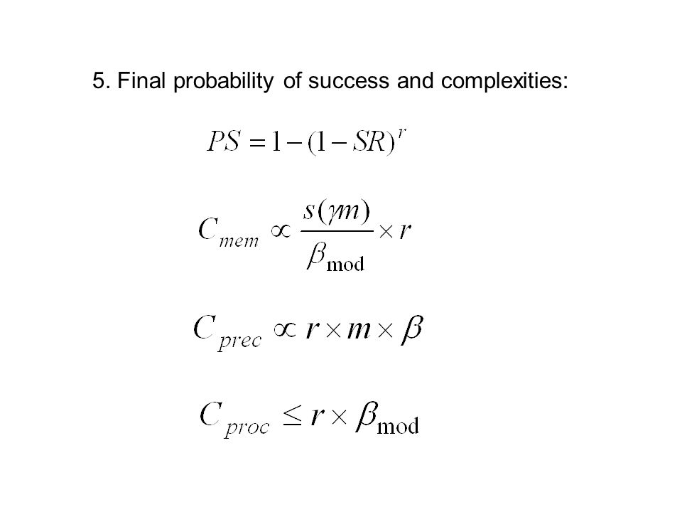 5. Final probability of success and complexities: