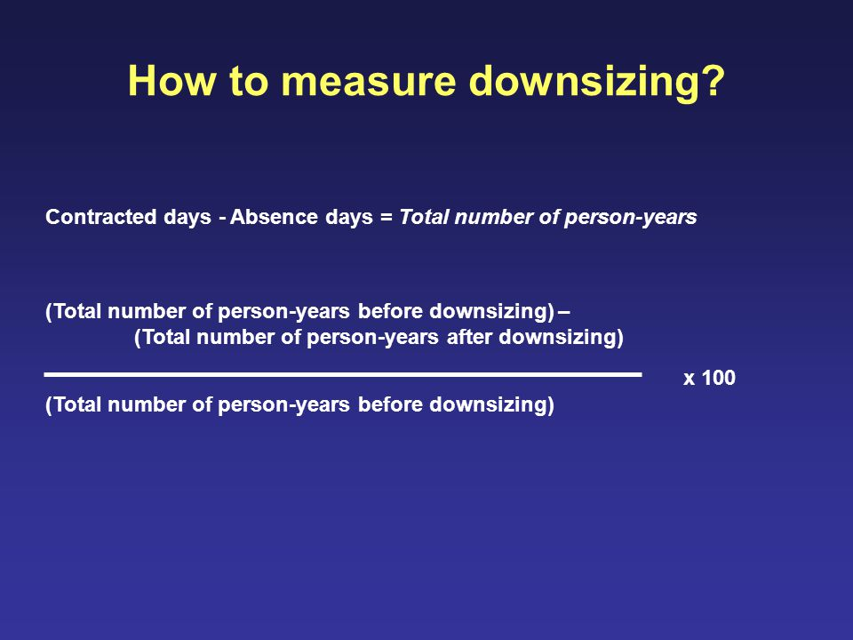 How to measure downsizing.