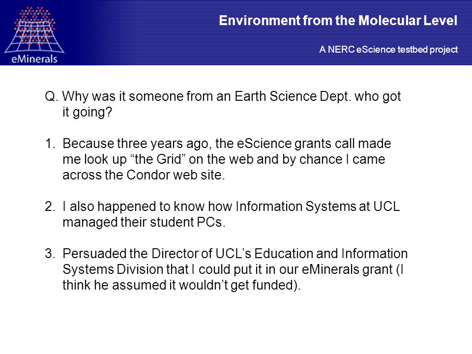 Environment from the Molecular Level A NERC eScience testbed project Q.