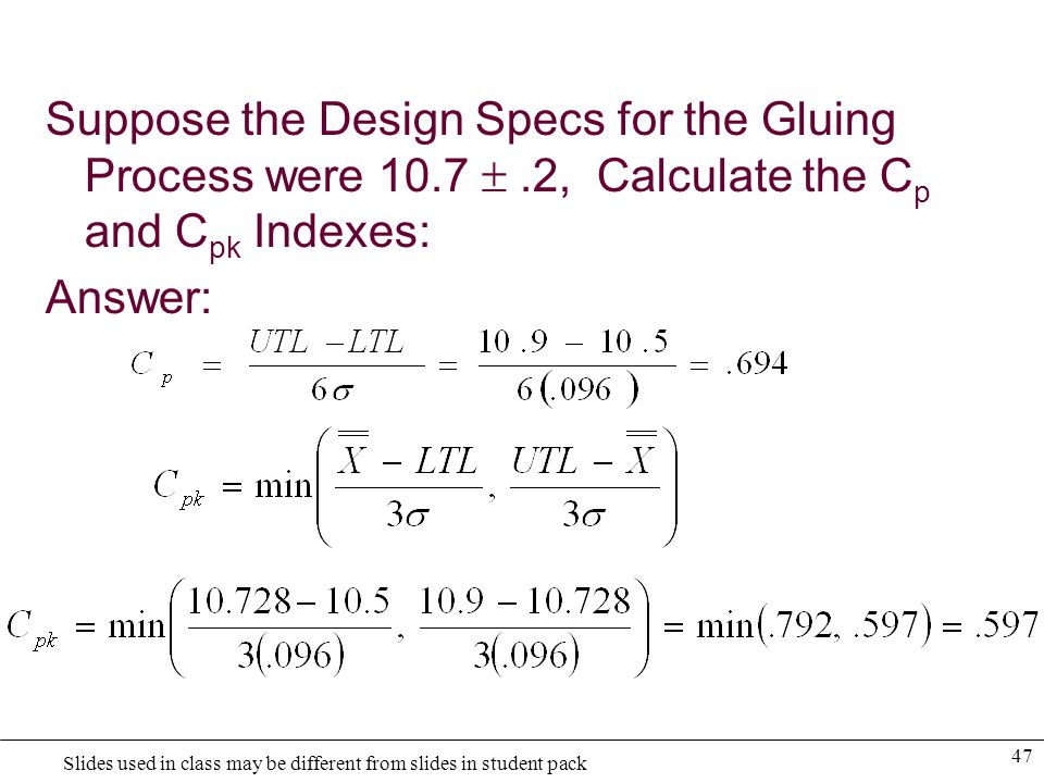 48 Slides used in class may be different from slides in student pack Note, multiplying each component of the C pk calculation by 3 yields a Z value.