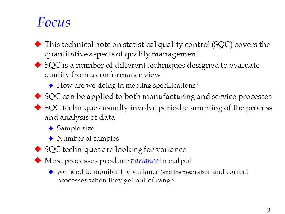 2 Focus  This technical note on statistical quality control (SQC) covers the quantitative aspects of quality management  SQC is a number of differen