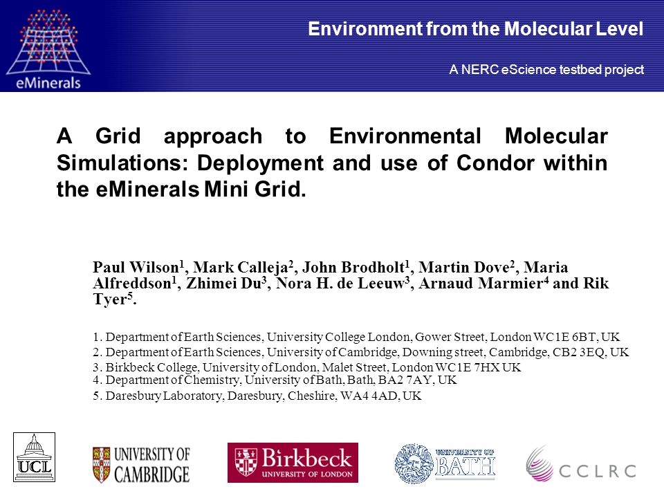 A Grid approach to Environmental Molecular Simulations: Deployment and use of Condor within the eMinerals Mini Grid.