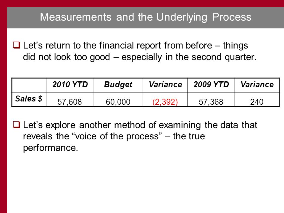 Measurements and the Underlying Process  Let's return to the financial report from before – things did not look too good – especially in the second quarter.