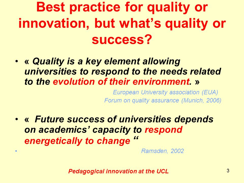 Take home message (1) 4 Pedagogical innovation at the UCL Excellence in day to day education mission Excellence in innovation and adaptation to the changing environment Excellence in higher education requires Let's transform our universities into learning organizations