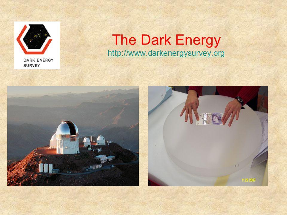 The Dark Energy http://www.darkenergysurvey.org http://www.darkenergysurvey.org