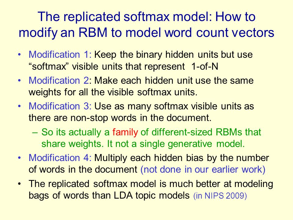 """The replicated softmax model: How to modify an RBM to model word count vectors Modification 1: Keep the binary hidden units but use """"softmax"""" visible"""