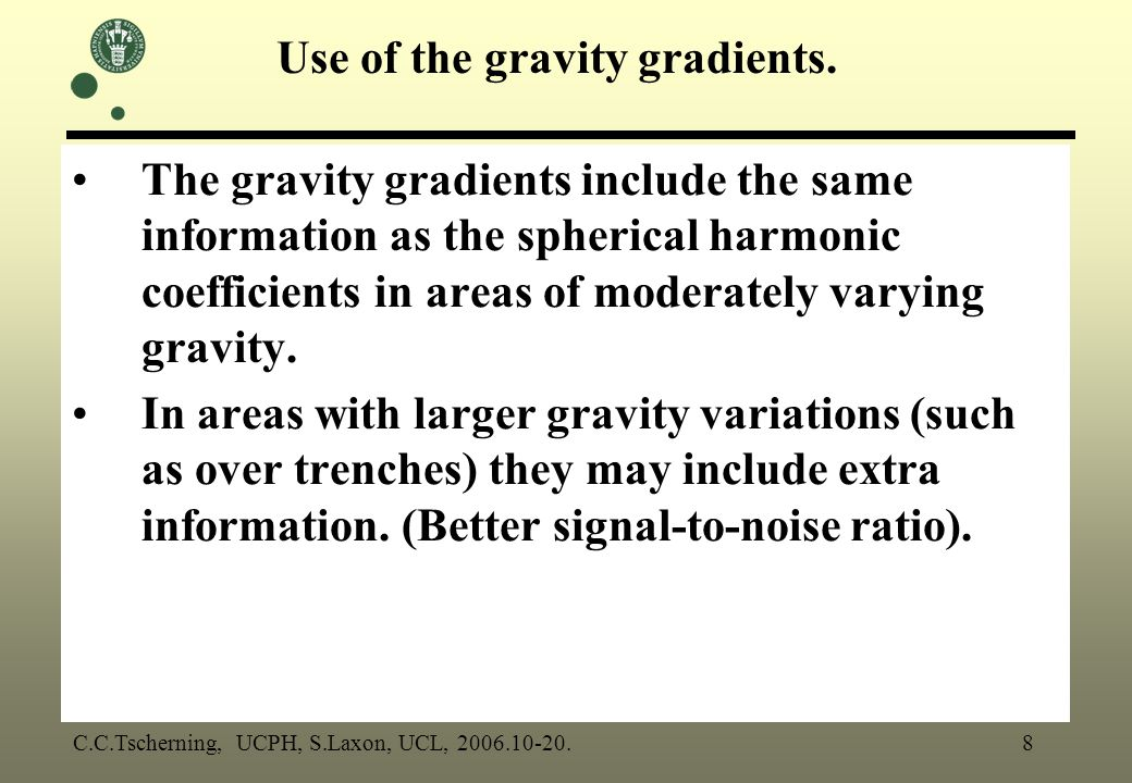 The gravity gradients include the same information as the spherical harmonic coefficients in areas of moderately varying gravity.