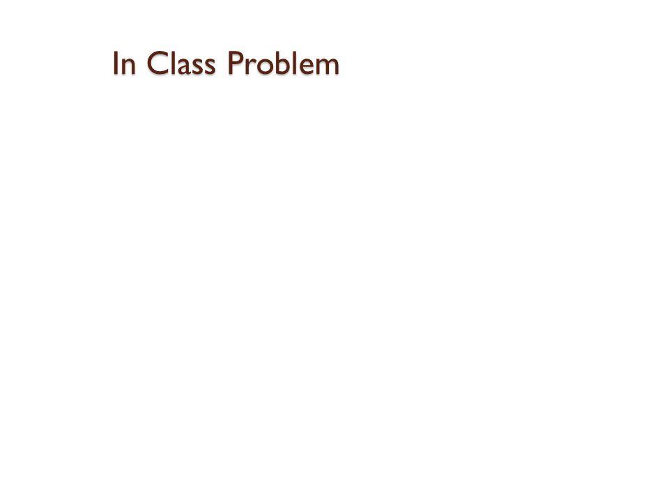 In Class Problem