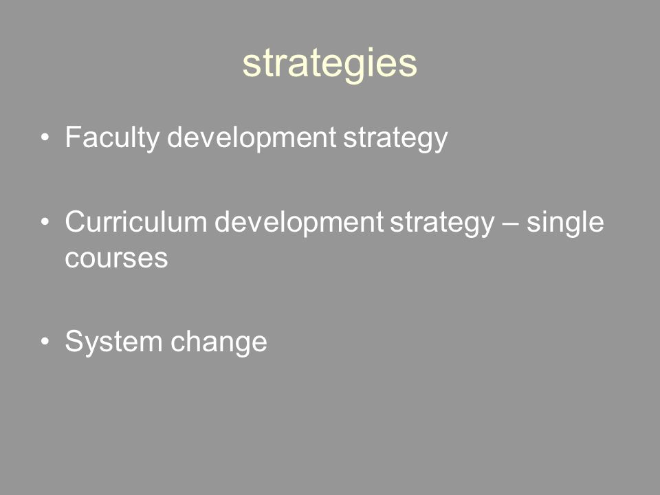 Top down strategies Systemic changes create resistance and top-down strategies are needed: - basic change - management task together with change agents, fac.