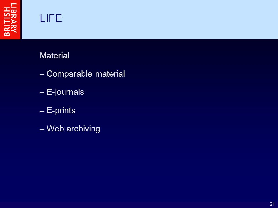 21 LIFE Material – Comparable material – E-journals – E-prints – Web archiving