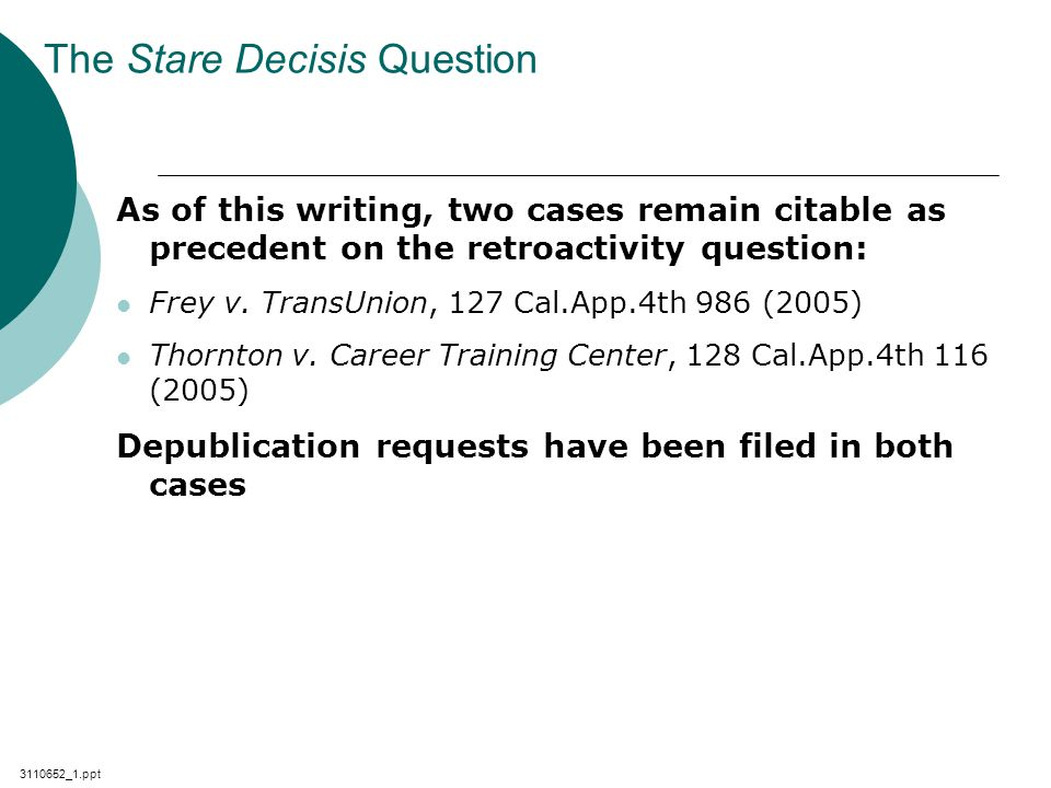 3110652_1.ppt The Stare Decisis Question As of this writing, two cases remain citable as precedent on the retroactivity question: Frey v.