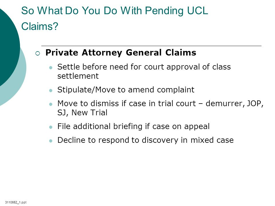 3110652_1.ppt So What Do You Do With Pending UCL Claims.