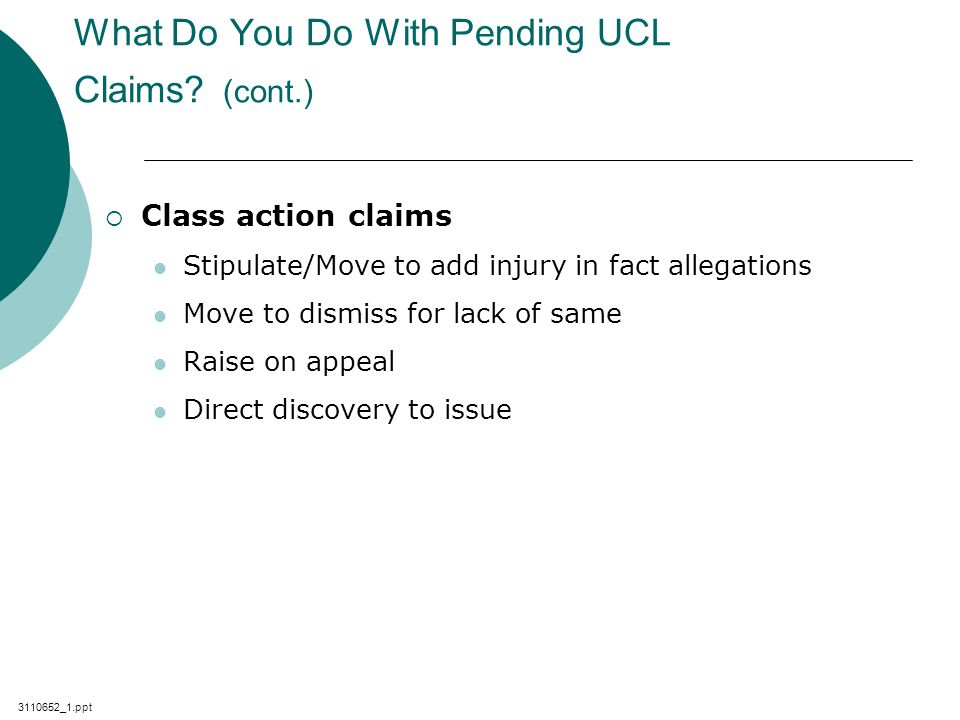 3110652_1.ppt What Do You Do With Pending UCL Claims.