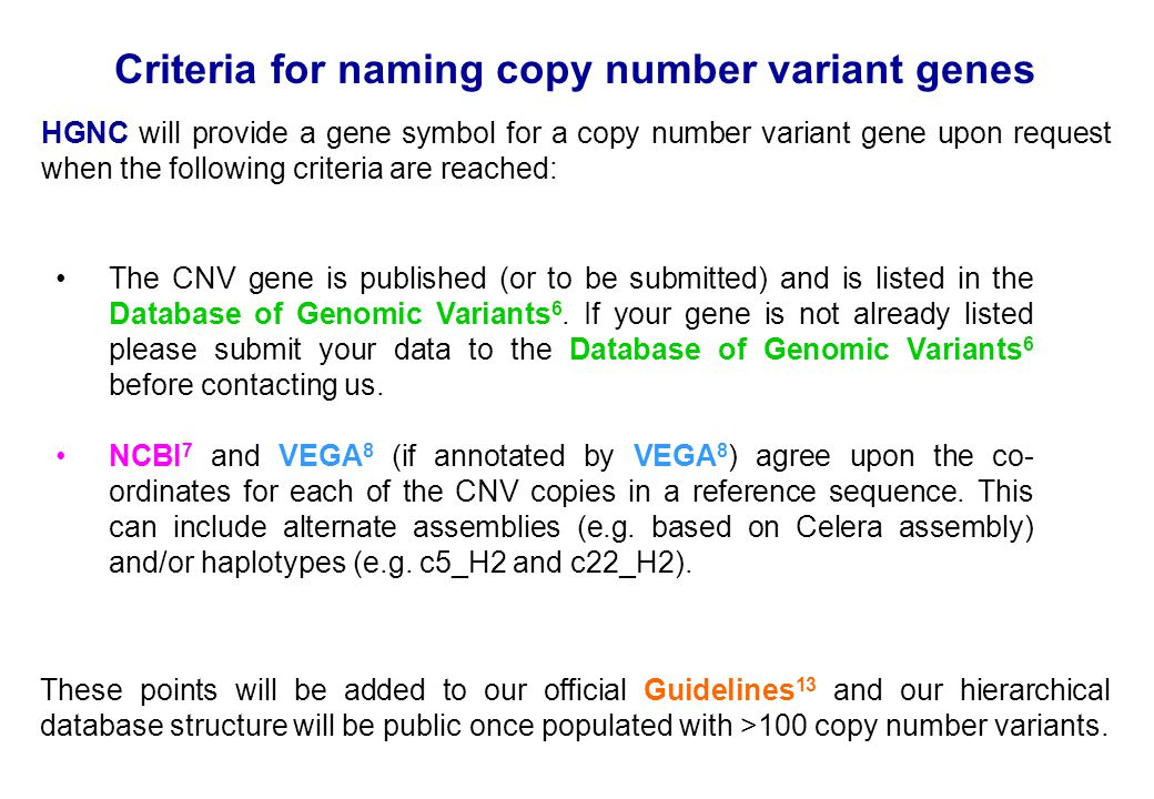 The CNV gene is published (or to be submitted) and is listed in the Database of Genomic Variants 6. If your gene is not already listed please submit y