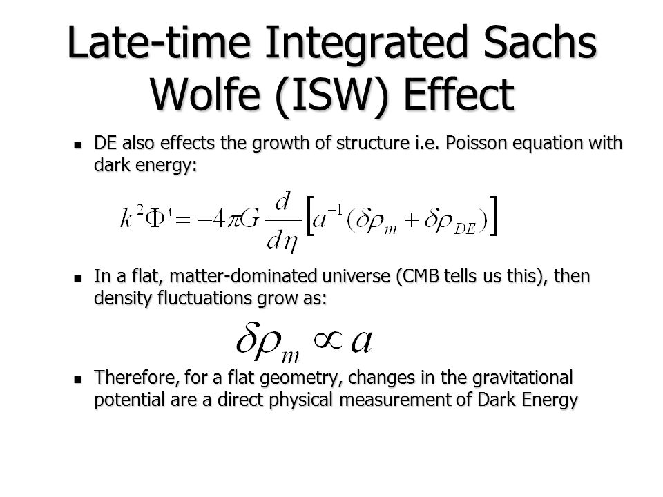 Late-time Integrated Sachs Wolfe (ISW) Effect DE also effects the growth of structure i.e.