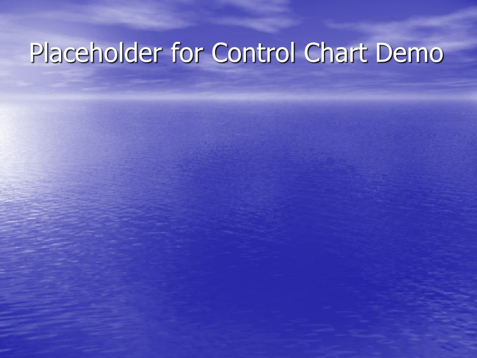 Placeholder for Control Chart Demo