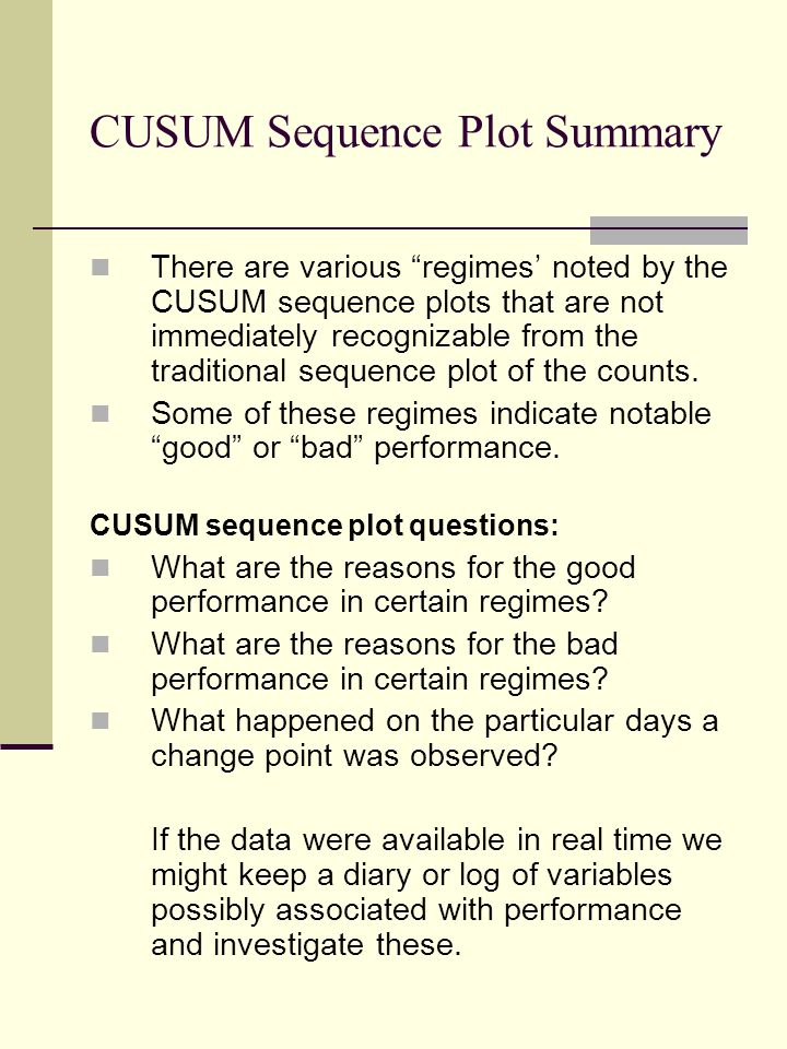 """CUSUM Sequence Plot Summary There are various """"regimes' noted by the CUSUM sequence plots that are not immediately recognizable from the traditional s"""