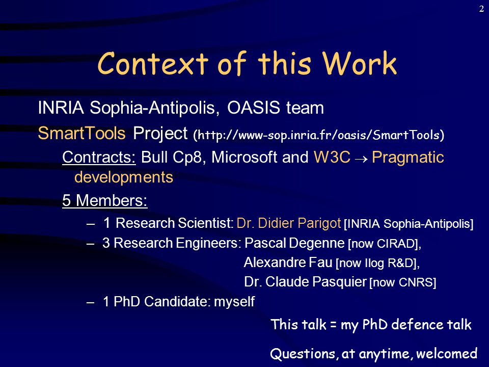 Contribution to Generative Programming Application into the SmartTools generator: XML technologies, aspect-oriented programming and components Carine Courbis INRIA Sophia-Antipolis UCL - Software Systems Engineering Group (London) BTexact Technologies (Adastral Park, Ipswich) 31 st March/1 st April 2003