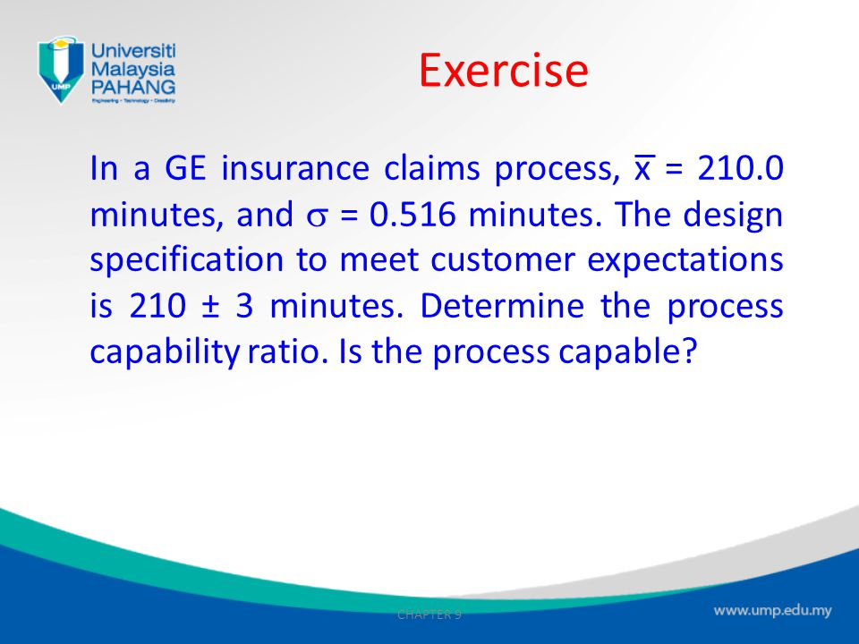 CHAPTER 9 Exercise Net weight specification = 9.0 oz  0.5 oz Process mean = 8.80 oz Process standard deviation = 0.12 oz