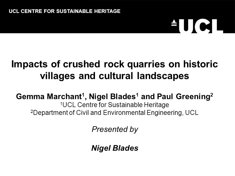 Project details Funded by English Heritage through Aggregates Levy Sustainability Fund Partners –UCL Centre for Sustainable Heritage –UCL Department of Civil and Environmental Engineering –British Geological Survey (subcontractor) 12 month project: June 2005 – May 2006