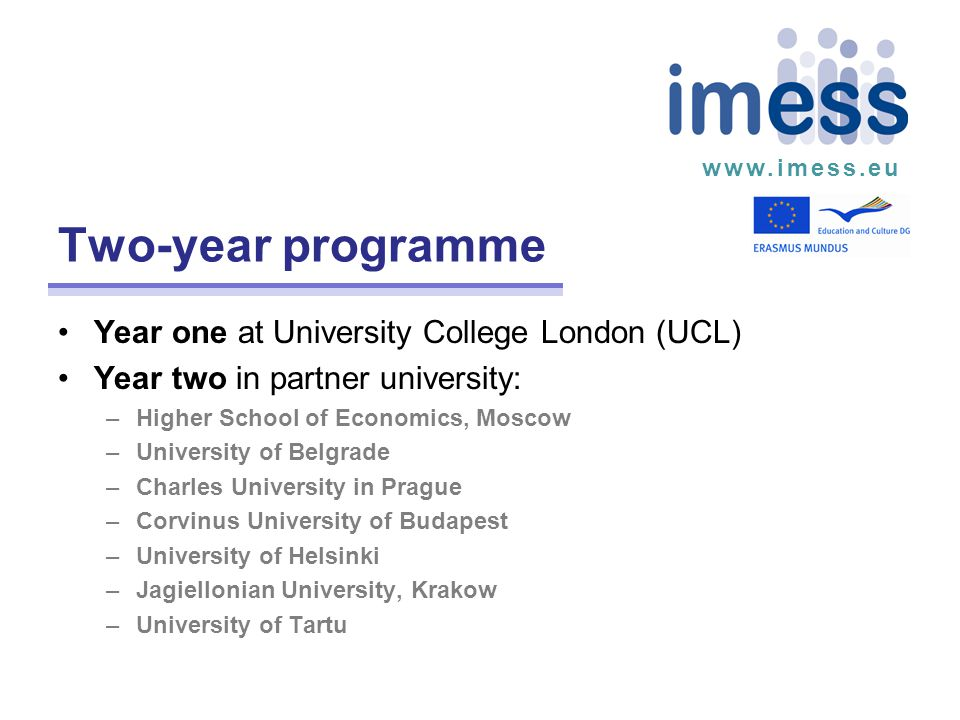 www.imess.eu Economics and Business Politics and Security Nation, History and Society Three study tracks